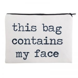 This Bag Contains My Face Makeup Bag