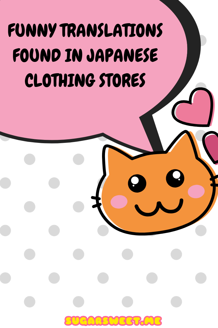 Funny Translations Found in Japanese Clothing Stores
